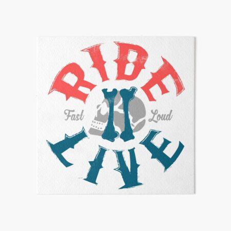 Ride 2 live Art Board Print