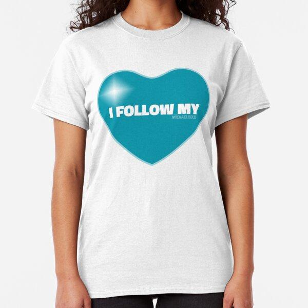 I Follow My ❤ (Blue) Classic T-Shirt
