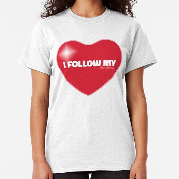 I Follow My ❤ (Red) Classic T-Shirt