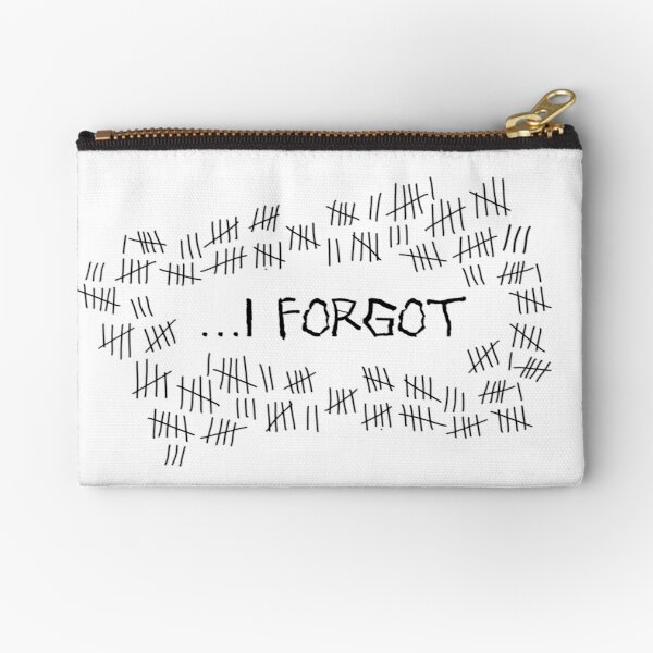 I Forgot #4 Zipper Pouch