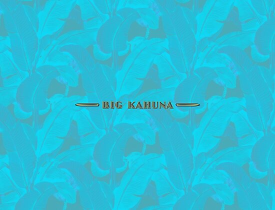 Big Kahuna on Blue Leaves by Big Kahuna