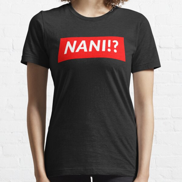 NANI!? Essential T-Shirt