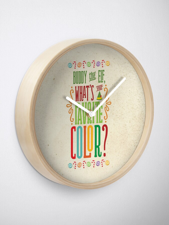 Alternative Ansicht von Buddy the Elf - Was ist deine Lieblingsfarbe? Uhr