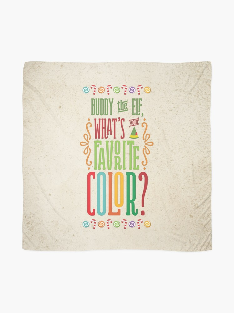 Alternative Ansicht von Buddy the Elf - Was ist deine Lieblingsfarbe? Tuch