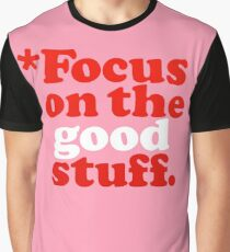 Focus On The Good Stuff {Pink & Red Version} Graphic T-Shirt
