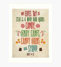 Buddy the Elf - The Four Main Food Groups Art Print