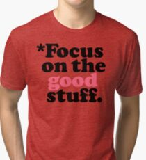 Focus On The Good Stuff {Pink & Red Version} Tri-blend T-Shirt