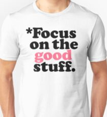 Focus On The Good Stuff {Pink & Red Version} Unisex T-Shirt