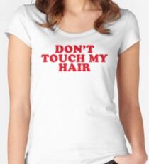 dont touch my hair Women's Fitted Scoop T-Shirt