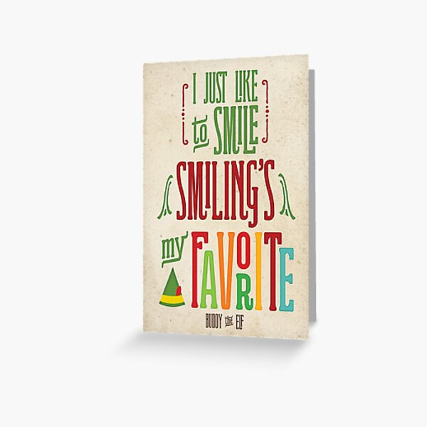 Buddy the Elf - Smiling's My Favorite! Greeting Card