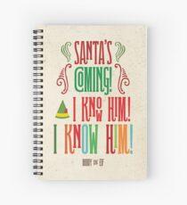 Buddy der Elf! Der Weihnachtsmann kommt! Ich kenne ihn! Spiralblock