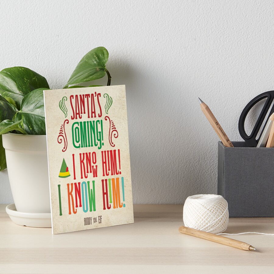 Buddy the Elf! Santa's Coming! I know him!  Art Board Print