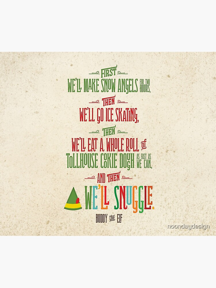 Buddy the Elf - And then...we'll snuggle by noondaydesign