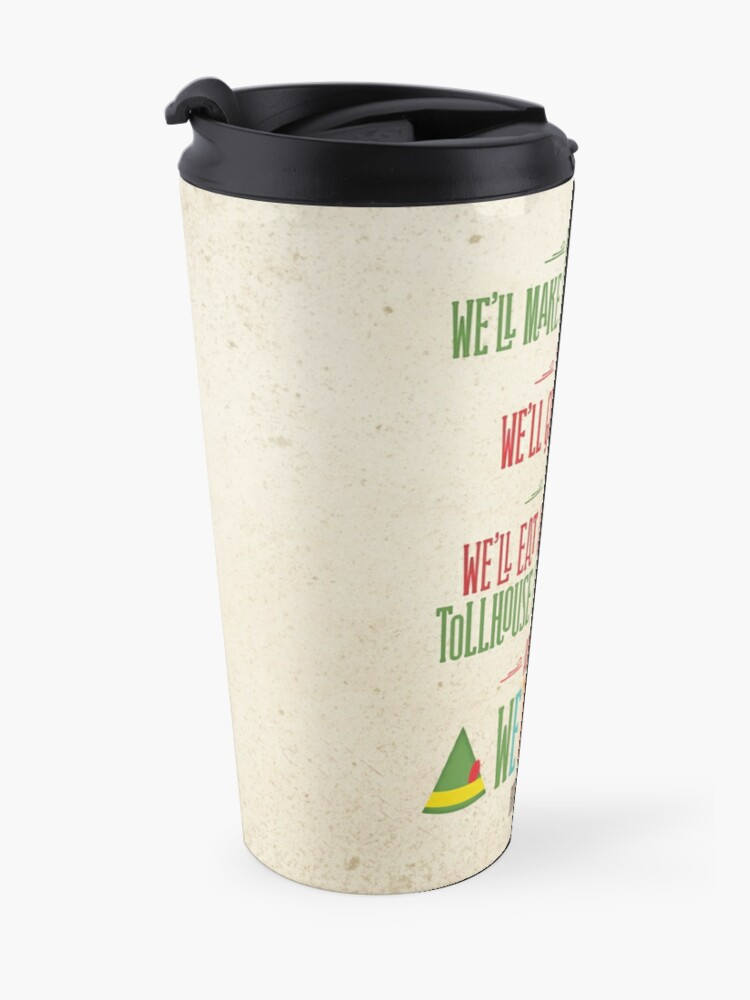 Alternate view of Buddy the Elf - And then...we'll snuggle Travel Mug