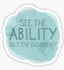See The Ability, Not The Disability Sticker