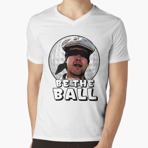 Be the Ball- caddyshack V-Neck T-Shirt