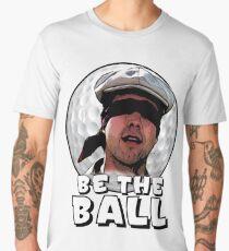 Be the Ball- caddyshack Men's Premium T-Shirt