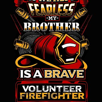 Fearless Brother Volunteer Firefighter by RiffXS