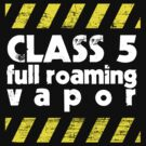Class 5 Full Roaming Vapor  by Brian Edwards