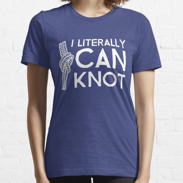 I Literally Can Knot Essential T-Shirt