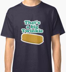 That's a big Twinkie... Classic T-Shirt
