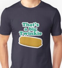 That's a big Twinkie... T-Shirt
