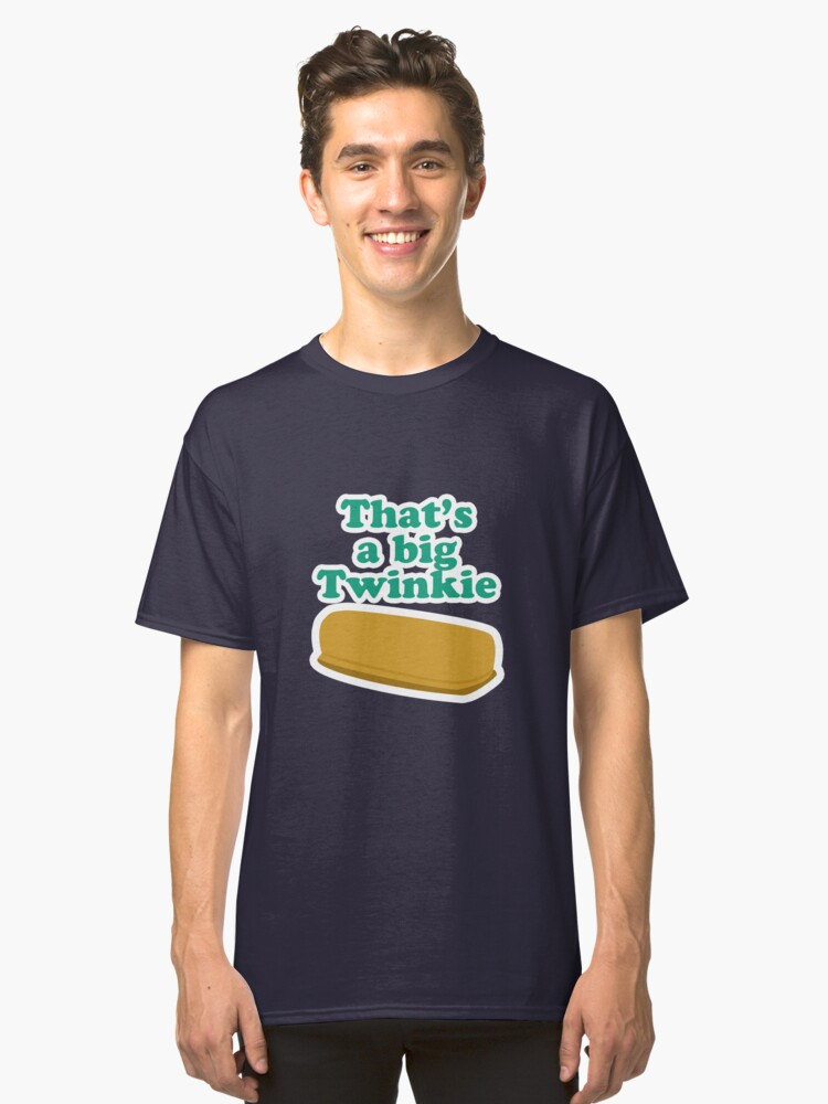 Alternate view of That's a big Twinkie... Classic T-Shirt