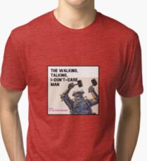 The Walking, Talking, I-Don't-Care Man! Tri-blend T-Shirt