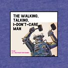 The Walking, Talking, I-Don't-Care Man! by extortion-com