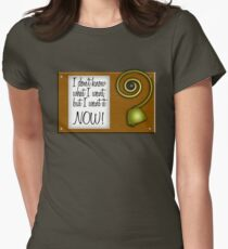 I don't know what I want, but I want it NOW! Women's Fitted T-Shirt