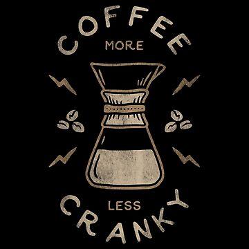 Coffee More Less Cranky by KalleKai