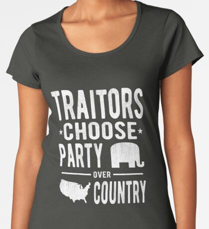 Traitors Party over Country Women's Premium T-Shirt