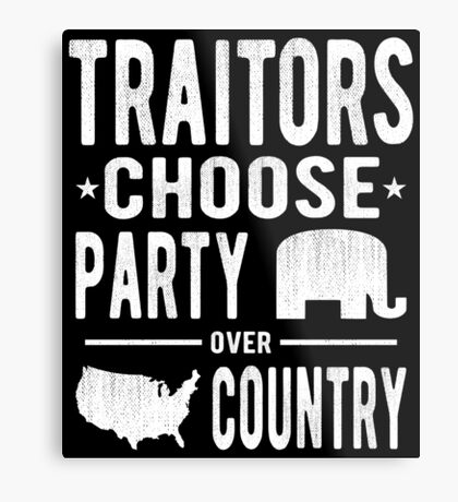 Traitors Party over Country Metal Print