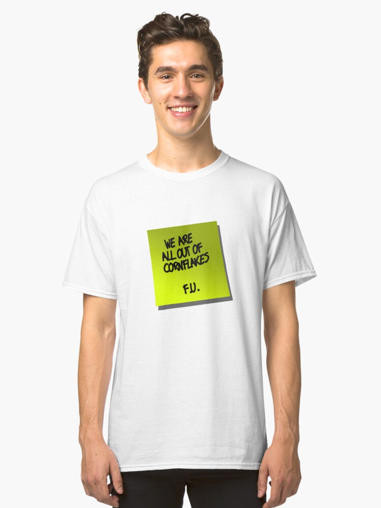 Alternate view of We are all out of cornflakes F.U. Classic T-Shirt