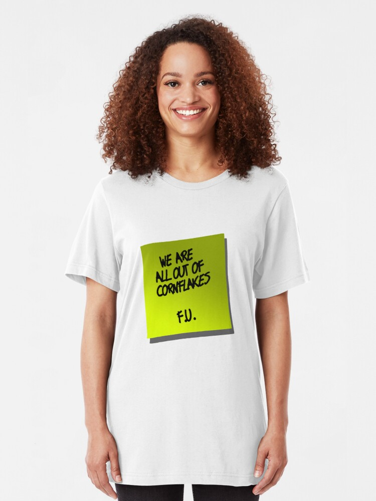 Alternate view of We are all out of cornflakes F.U. Slim Fit T-Shirt