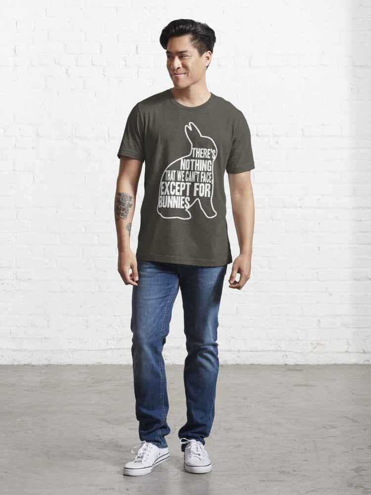 Alternate view of There's nothing that we can't face, except for bunnies Essential T-Shirt