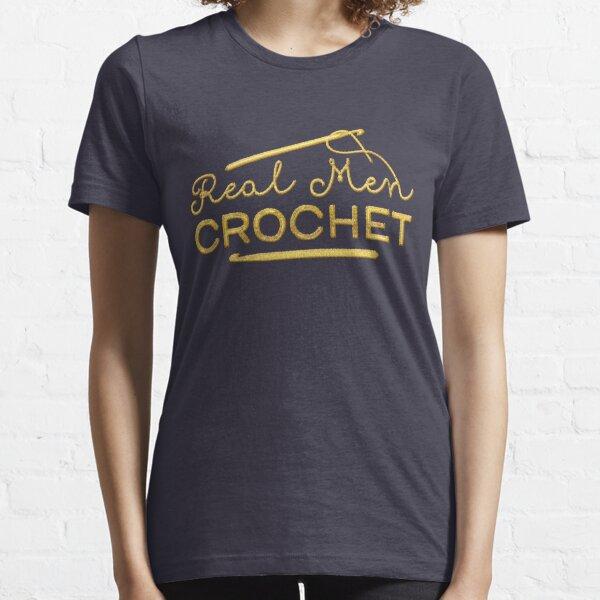Real Men Crochet Essential T-Shirt