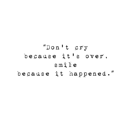 Inspirational Life Quote Dont Cry Because Its Over Smile