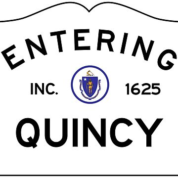 Entering Quincy - Commonwealth of Massachusetts Road Sign by NewNomads
