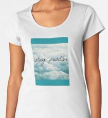 Remind yourself to stay positive Women's Premium T-Shirt
