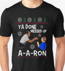Ya Done Messed Up A-a-ron T-shirt T-Shirt