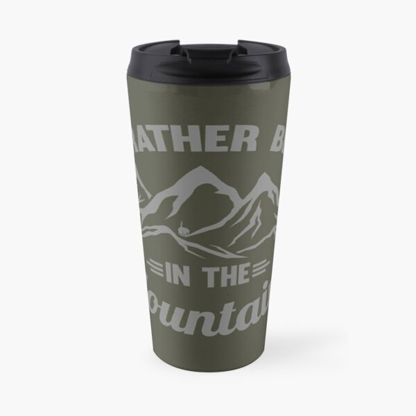 Rather be in the Mountains Travel Mug