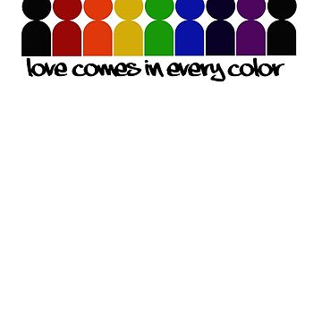 Love Comes In Every Color by CaptureRadiance