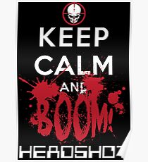 KEEP CALM AND BOOM HEADSHOT Poster