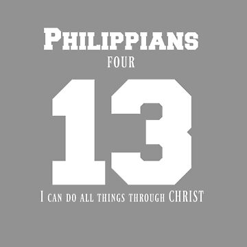 Philippians 4:13 I Can Do All Things Through Christ Sports Shirt  by BeatusRED
