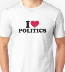 I love Politics Unisex T-Shirt