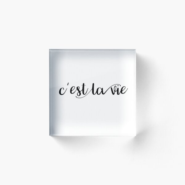 C'est la vie  Acrylic Block