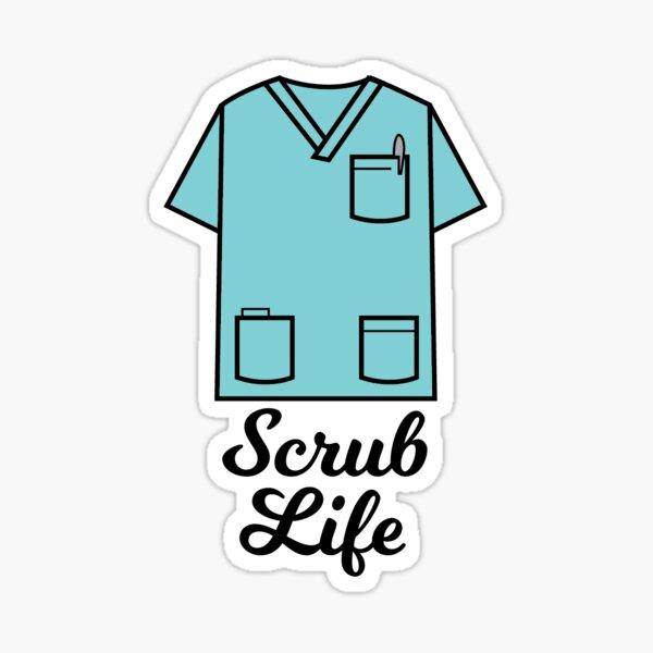 Scrub Life Sticker