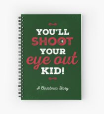 A Christmas Story - You'll Shoot Your Eye Out! Spiral Notebook
