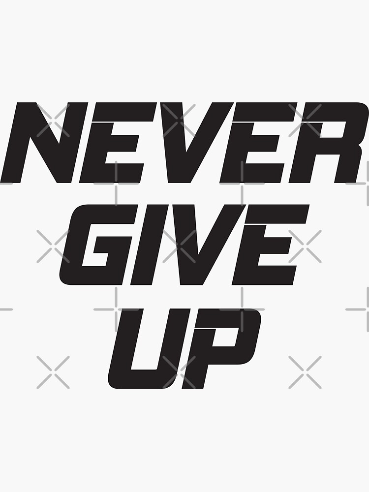 Never Give Up by Mehdals